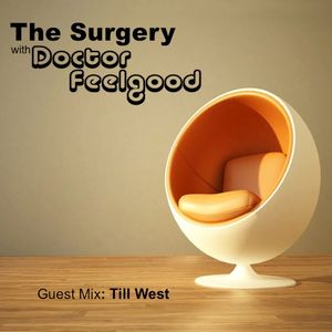 The Surgery with DJ Doctor Feelgood -Show 49: Guest Mix - Till West