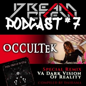 Podcast #7 [OCCULTEK] / Special Remix Of VA - Dark Vision Of Reality By DCR