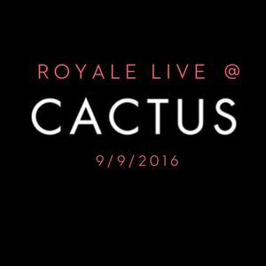 ROYALE LIVE AT CACTUS CLUB CAFE 9.9.2016