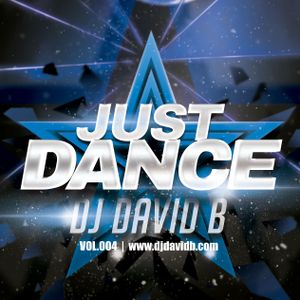 DJ David B - Just Dance - Vol. 004