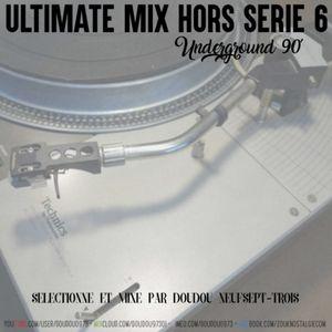 ULTIMATE MIX HORS SERIE VOL 6 - Underground 90's