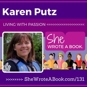 Karen Putz — Living With Passion: An Inspirational Guide For Life