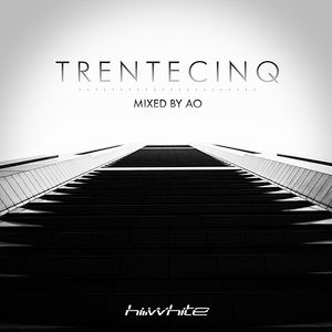 HI-WHITE SESSIONS pres. TRENTECINQ, Podcast episode 35, Mixed by AO