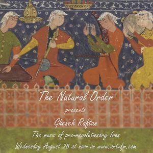 """The Natural Order August 28 2013 """"Pre-Revolutionary Iranian Pop"""""""