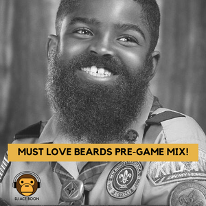 DJ Ace Boon: Must Love Beards Pre-Game Mix!