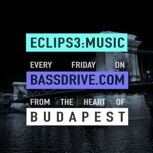 ECLIPS3:MUSIC Live on BASSDRIVE - 2015.07.03.