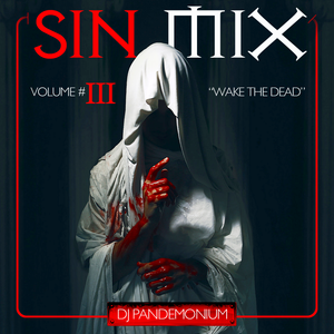 """Sin Mix #3 - """"Wake The Dead"""""""