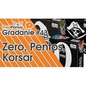 Gradanie ZnadPlanszy #43 - Zero, Pentos, Korsar