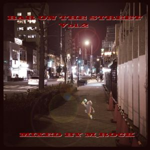 BAR ON THE STREET Vol.2 / MIXED BY M_ROCK