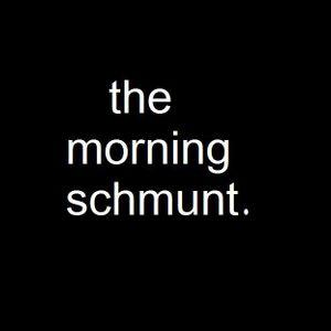 The Morning Schmunt Podcast- Episode 1