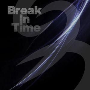 Break In Time