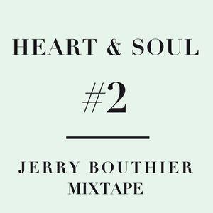 Heart & Soul #2 - Jerry Bouthier mixtape