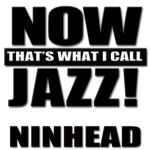 Now That's What I Call Jazz!