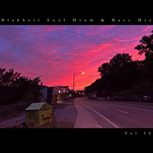 Blakberi Soul Drum & Bass Mix Vol 58