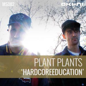 HARDCOREEDUCATION by Plant Plants