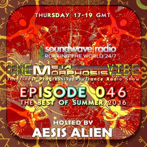 THE METAMORPHOSIS VIBE HOSTED BY AESIS ALIEN  EPISODE 046 - THE BEST OF SUMMER 2016