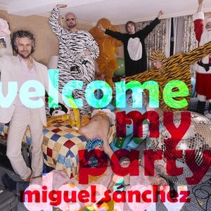 welcome my party [miguel sanchez deejay] set