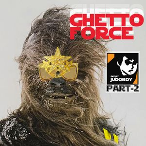 GHETTO FORCE (PART TWO)