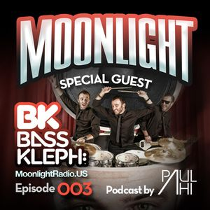 Moonlight Radio Episode 003 Featuring Bass Kleph & Paul Ahi