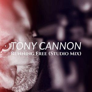 Tony Cannon - Running Free (Studio Mix)
