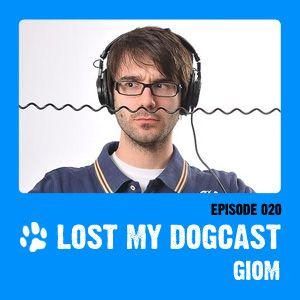 Lost My Dogcast 20 - Giom