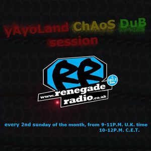 yAyoLand chAos Dub Session & Dubbytek RenegadeRadio live set 12.03.2017
