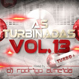 DJ Rodrigo Almeida - Set Mix (As Turbinadas Vol.13)