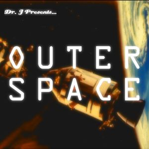 Dr. J Presents: Outer Space