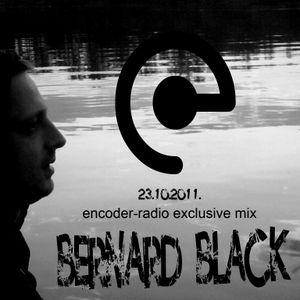 ENCODER RADIO----EXCLUSIVE MIX------BERNARD BLACK/BG/ 23.10.2011.