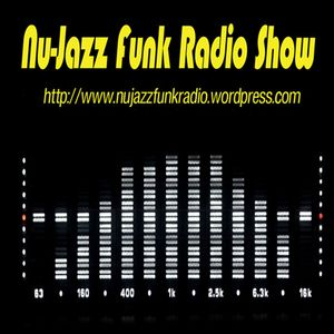 Nu-Jazz Funk Radio Show Podcast 1-20; June 25th, 2012