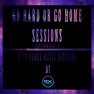 [BIG ROOM] Go Hard Or Go Home Sessions By ProjeCt X Ep1