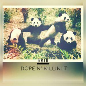 DJ Grid - Dope N' Killin It