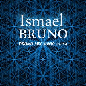 Ismael Bruno Promo mix @ junio 2014 (PROGRESS PSY- TRANCE)