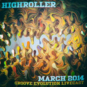 Highroller - Groove Evolution Livecast  March 2014