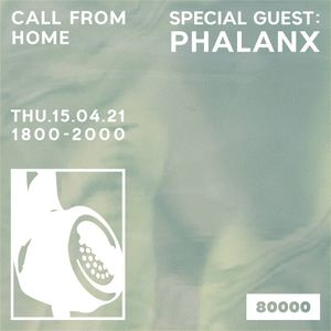 Call From Home w/ Phalanx (15/04/21)