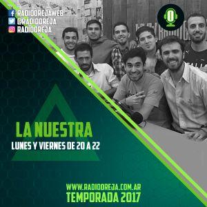 LA NUESTRA - 071 - 26-06-2017 - LUNES Y VIERNES DE 20 A 22 POR WWW.RADIOOREJA.COM.AR
