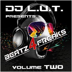 DJ L.U.T. pres. Beatz4Freaks - Volume TWO