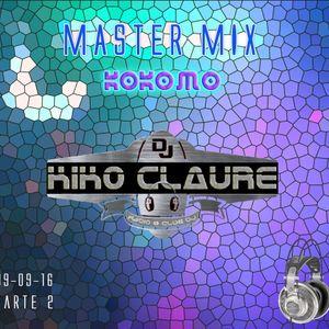 Kiko Claure Classics Session @ Kokomo 19/19/16 Hour 2