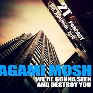 Agami_Mosh_-_Were_gonna_seek_and_destroy_you