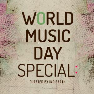 "Indiearth presents World Music Day ""Special Radio Hour"""
