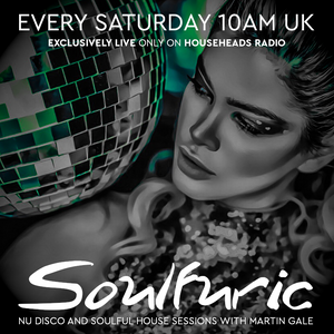 Soulfuric with Martin Gale - House Heads Radio - Show 95 - 26th October 2019