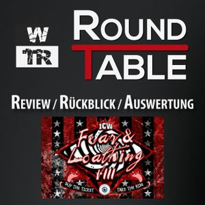 [WTR #471] WTR Roundtable: ICW Fear & Loathing VIII Review