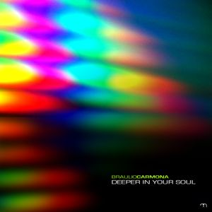 Deeper In Your Soul mixed by Braulio Carmona
