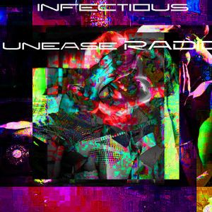 INFECTIOUS UNEASE RADIO BROADCAST  05_01_2016.