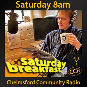 Saturday Breakfast - @CCRSatBreakfast - Luke Barnard - 25/07/15 - Chelmsford Community Radio