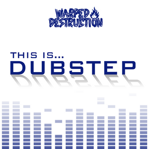 Warped Destruction - This is DUBSTEP