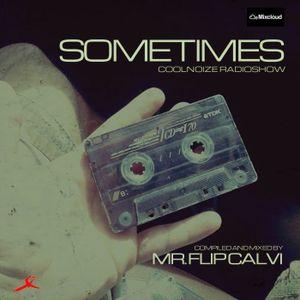Sometimes - Coolnoize Radio Show - Mr Flip Calvi