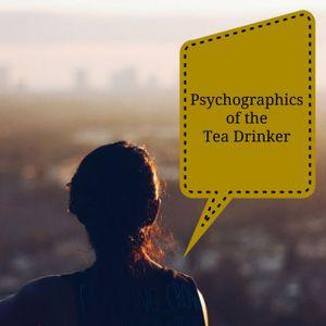 Psychographics of the Tea Drinker