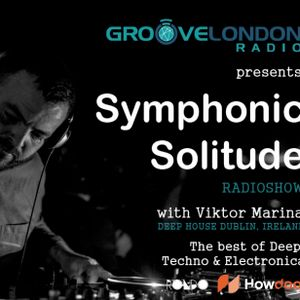 Symphonic Solitude show EP2 (Oct 18, 2018): Groove London Radio