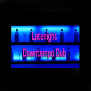 Latenight Downtempo Dub (cont. mix)